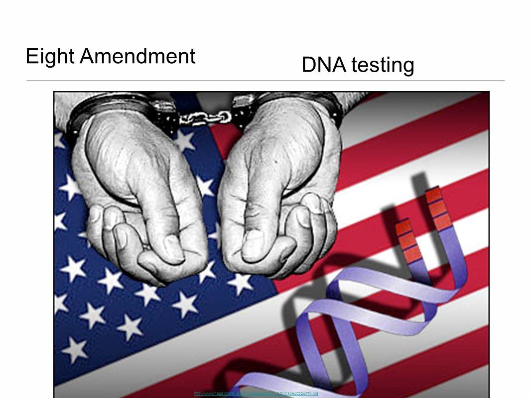 Eight Amendment DNA testing