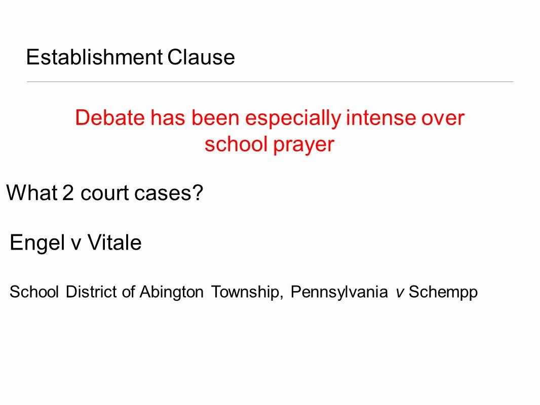 Debate has been especially intense over school prayer