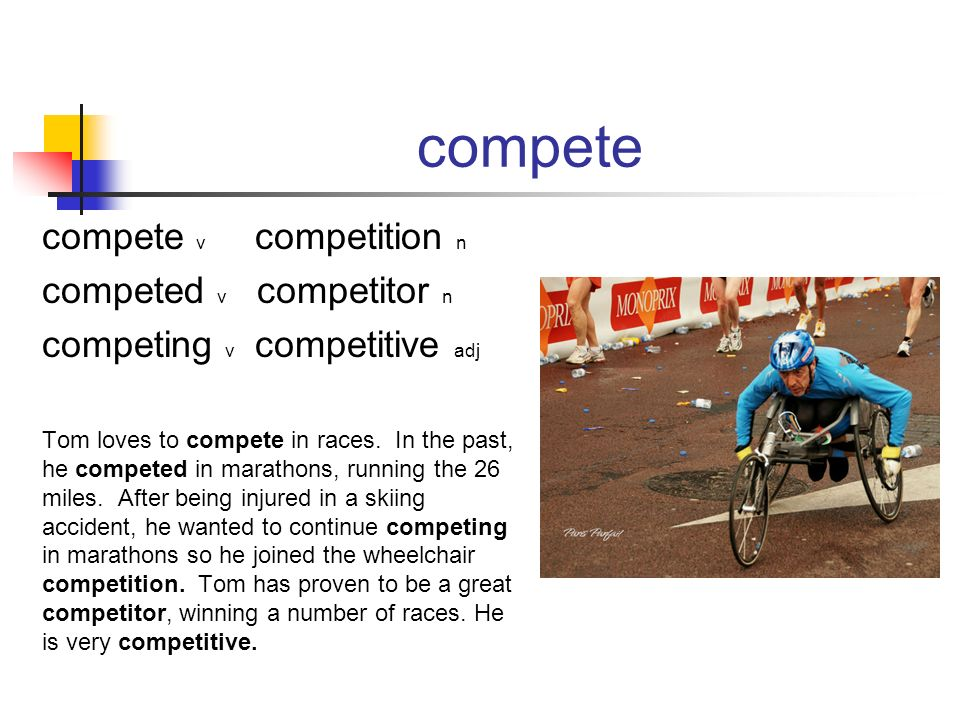 compete compete v competition n competed v competitor n