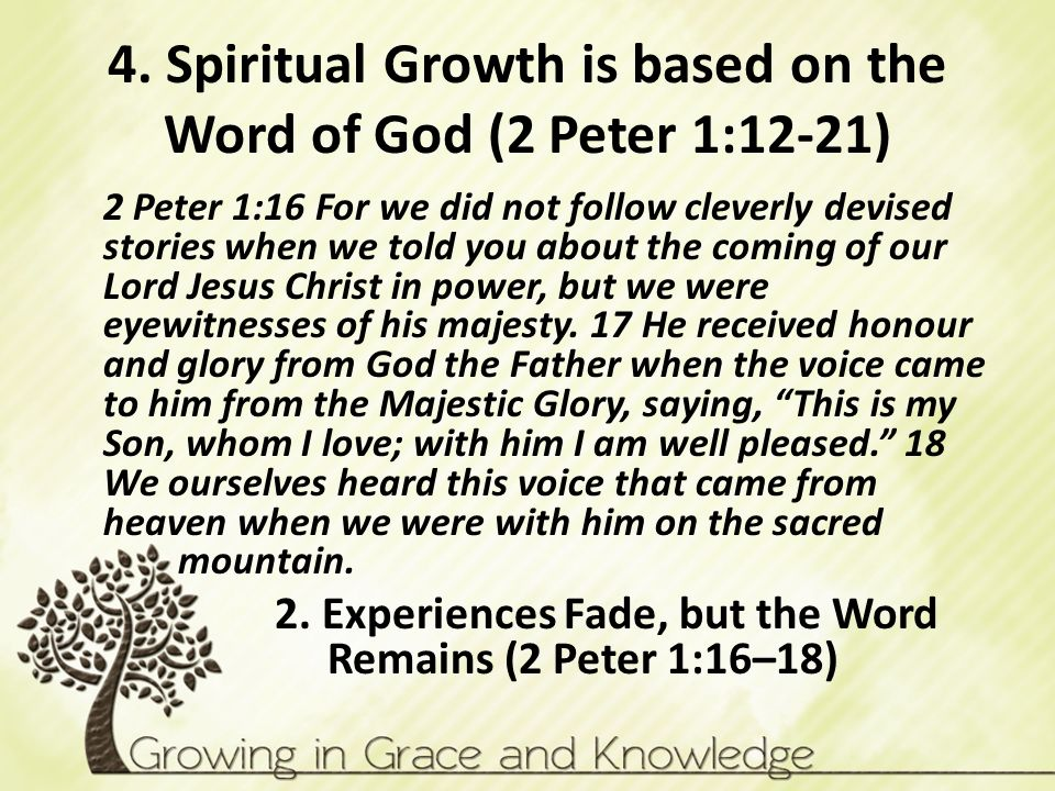 4. Spiritual Growth is based on the Word of God (2 Peter 1:12-21)