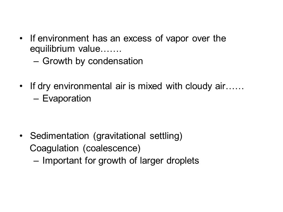 If environment has an excess of vapor over the equilibrium value…….