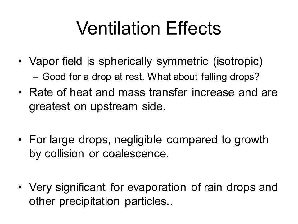 Ventilation Effects Vapor field is spherically symmetric (isotropic)