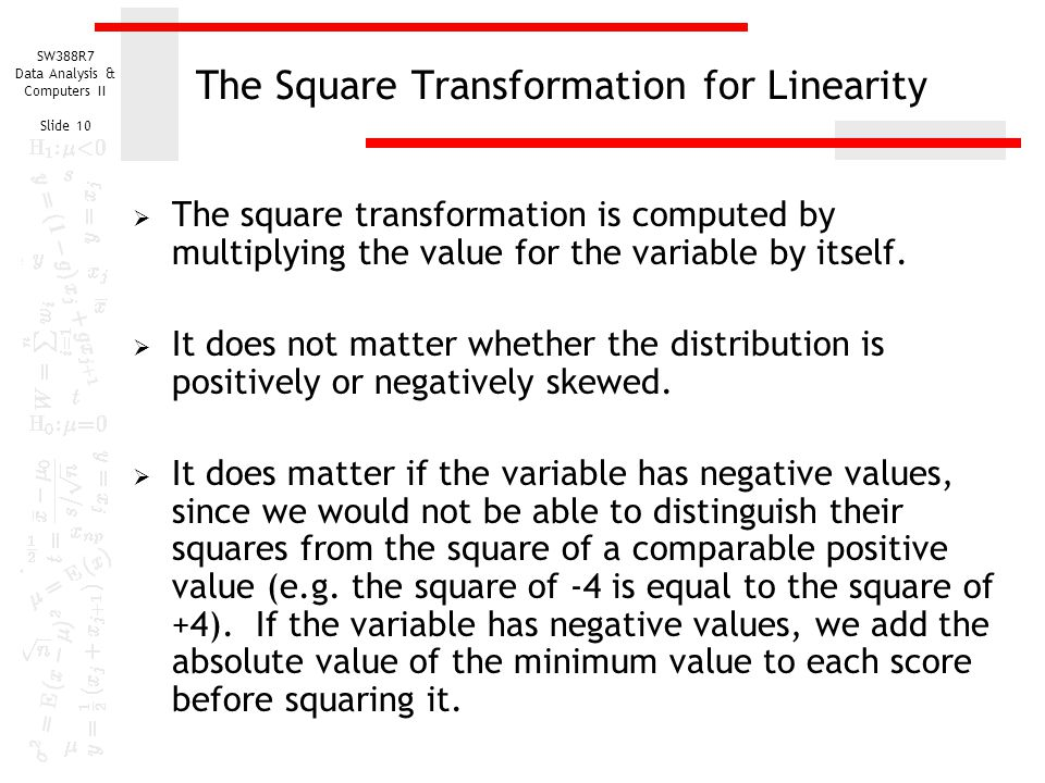 The Square Transformation for Linearity
