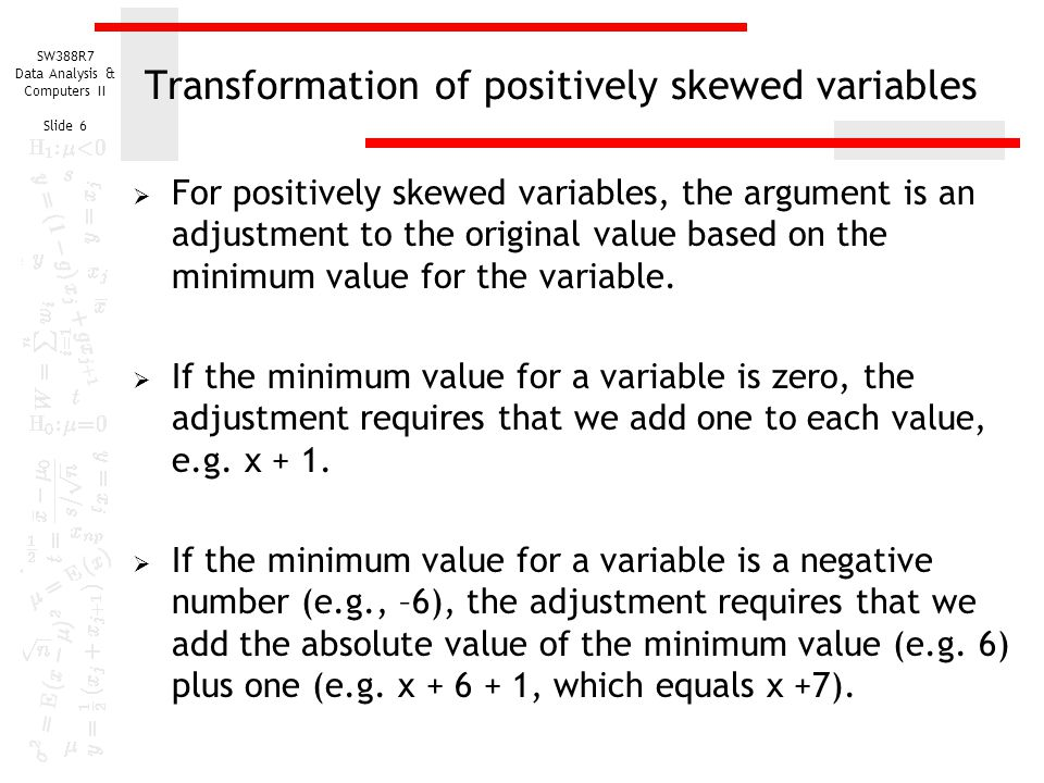 Transformation of positively skewed variables