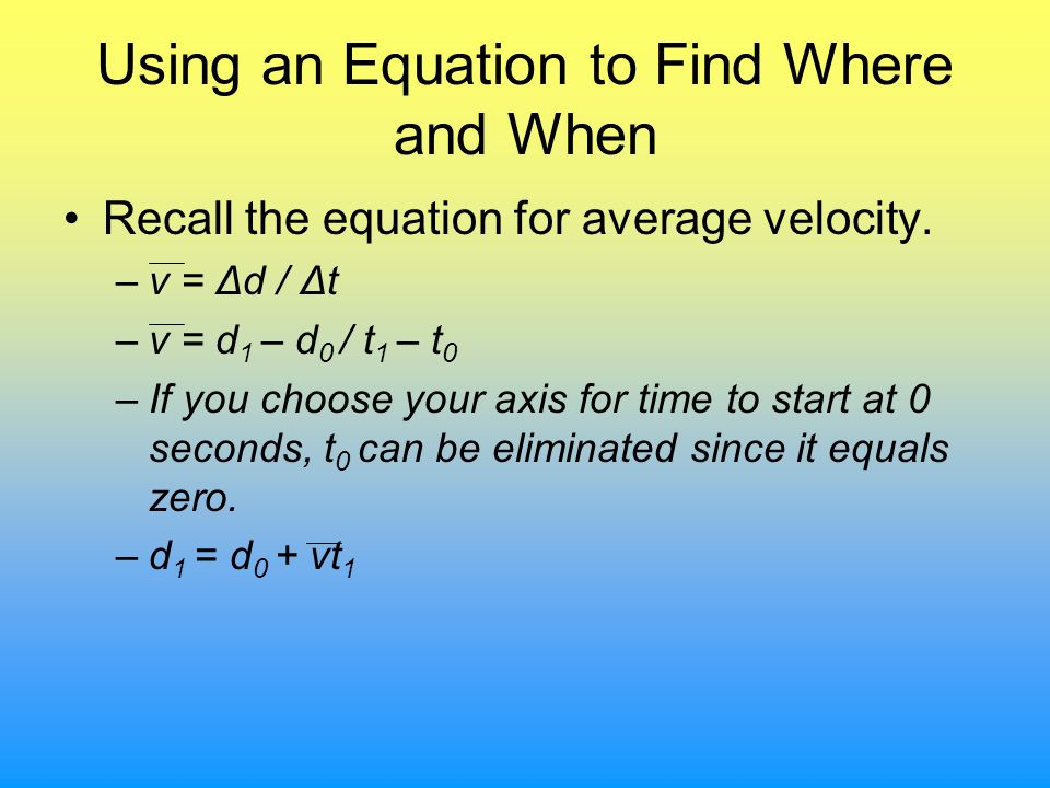 Using an Equation to Find Where and When