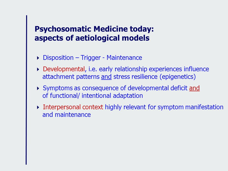 Psychosomatic Medicine today: aspects of aetiological models