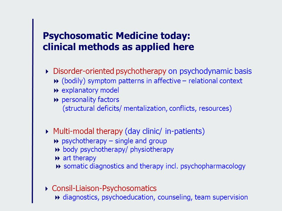 Psychosomatic Medicine today: clinical methods as applied here