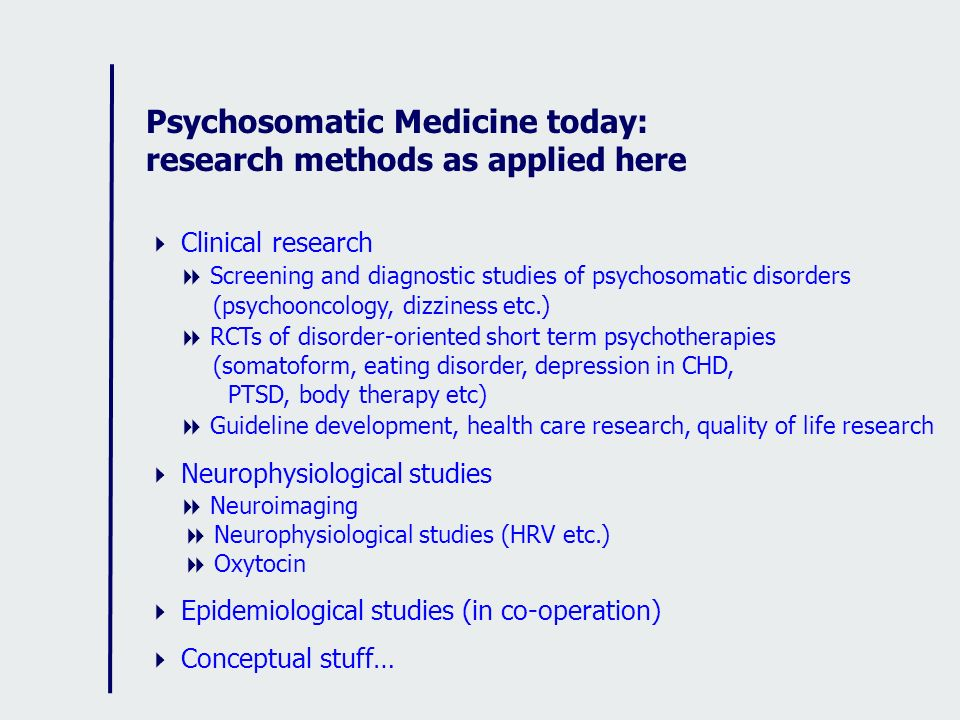 Psychosomatic Medicine today: research methods as applied here