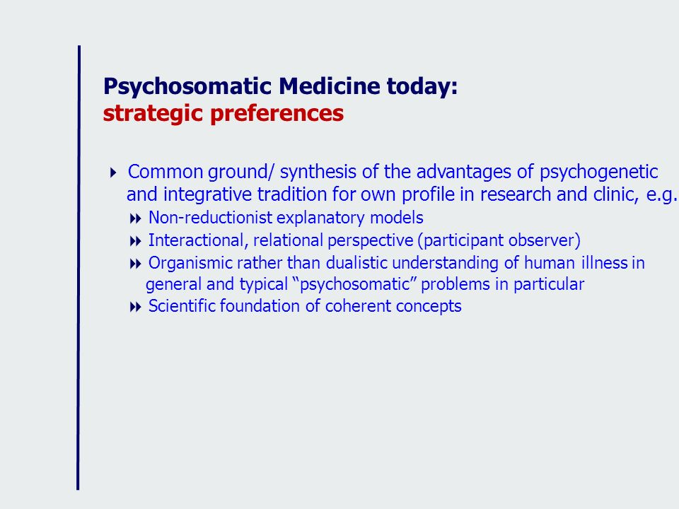 Psychosomatic Medicine today: strategic preferences