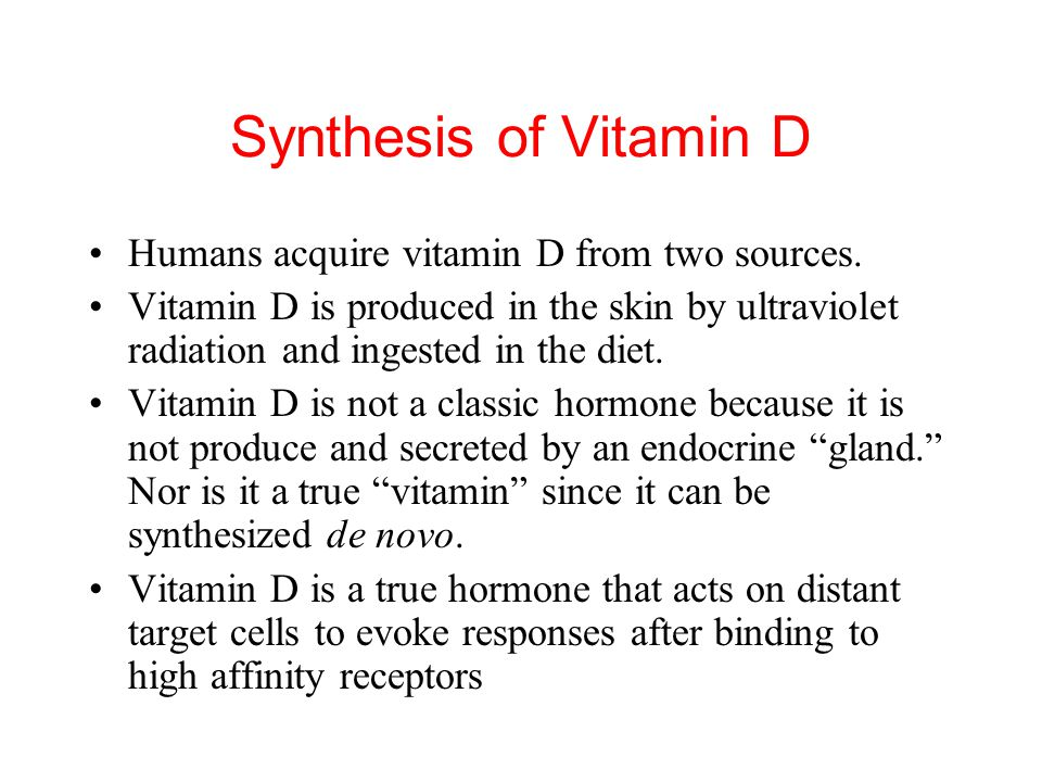 Synthesis of Vitamin D Humans acquire vitamin D from two sources.