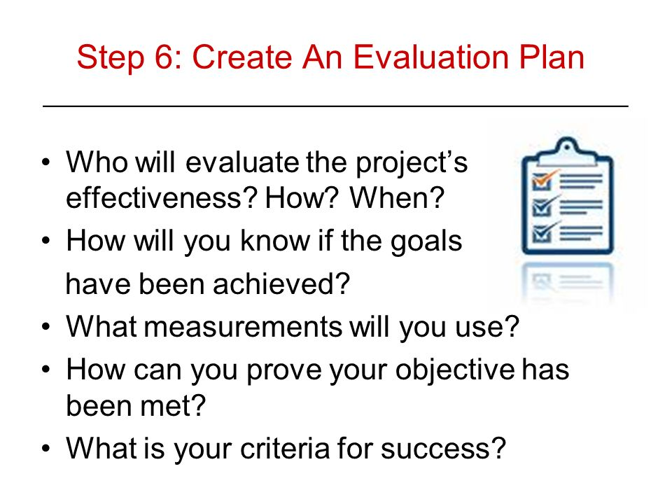 Step 6: Create An Evaluation Plan ________________________________________