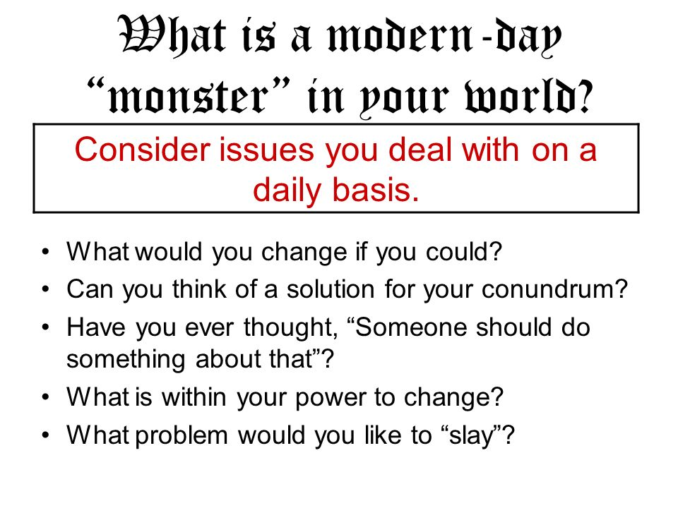 What is a modern-day monster in your world