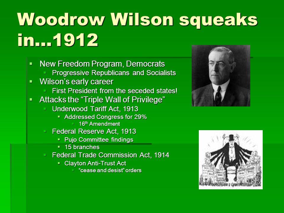 Woodrow Wilson squeaks in…1912
