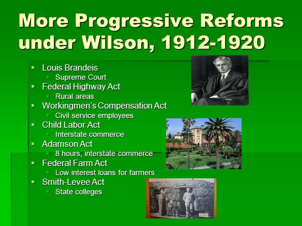 More Progressive Reforms under Wilson, 1912-1920