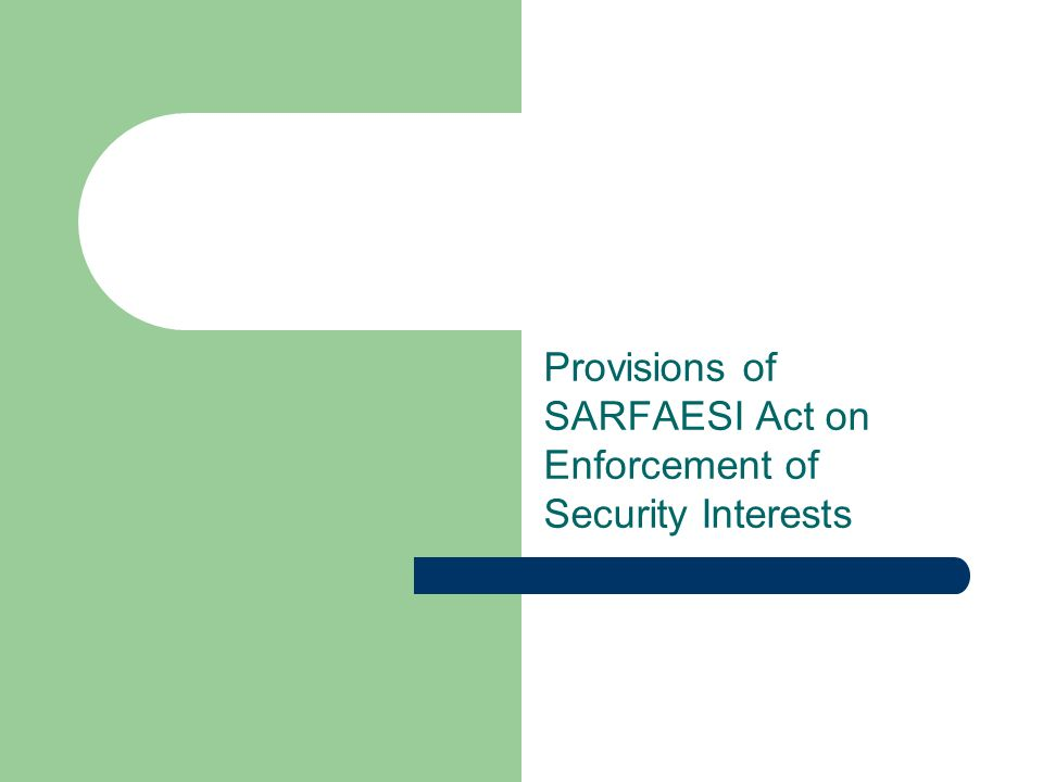 Provisions of SARFAESI Act on Enforcement of Security Interests