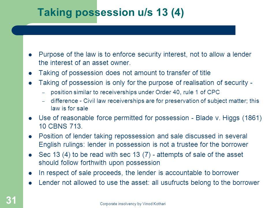 Taking possession u/s 13 (4)
