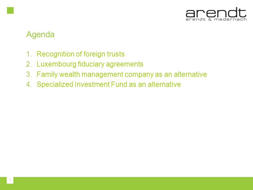 Agenda Recognition of foreign trusts Luxembourg fiduciary agreements