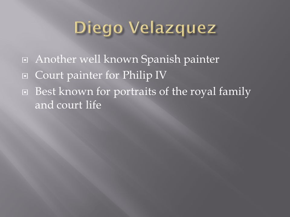 Diego Velazquez Another well known Spanish painter