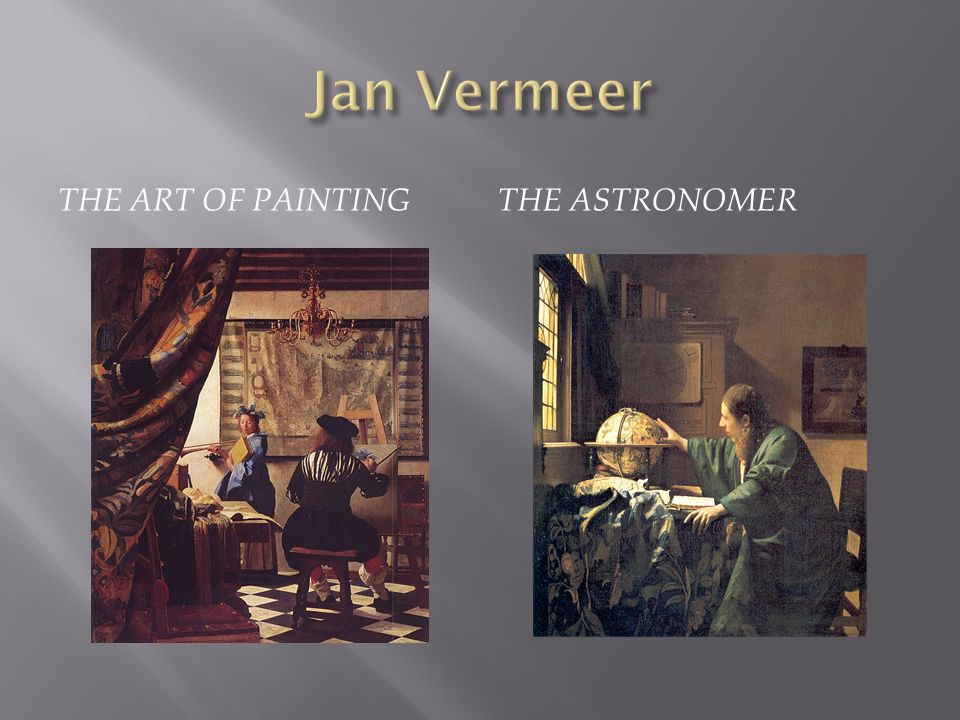 Jan Vermeer The Art of Painting The Astronomer