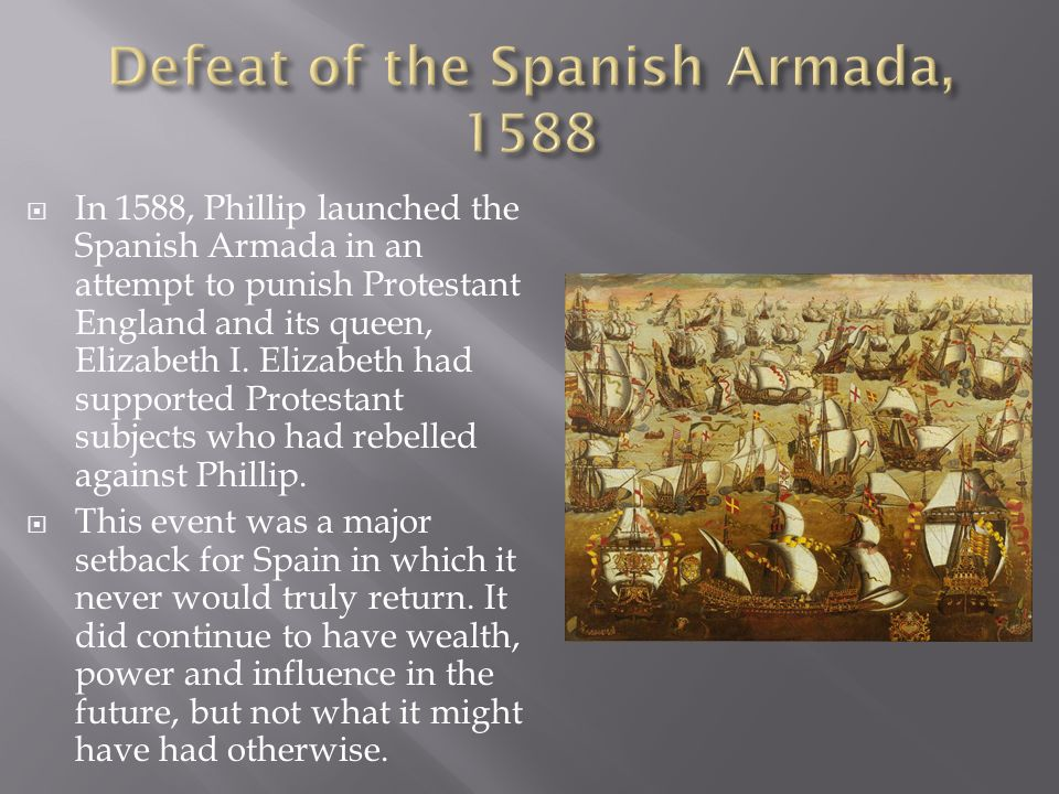 Defeat of the Spanish Armada, 1588