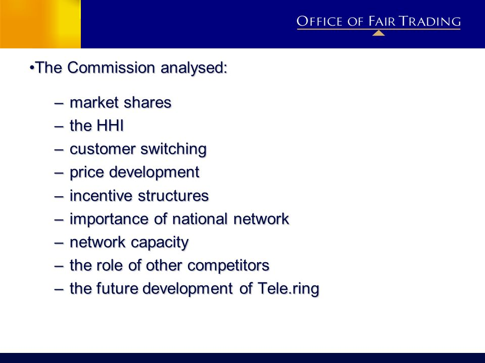 The Commission analysed: