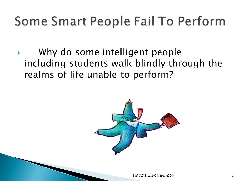 Some Smart People Fail To Perform