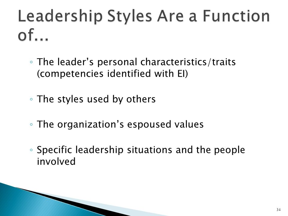 Leadership Styles Are a Function of...