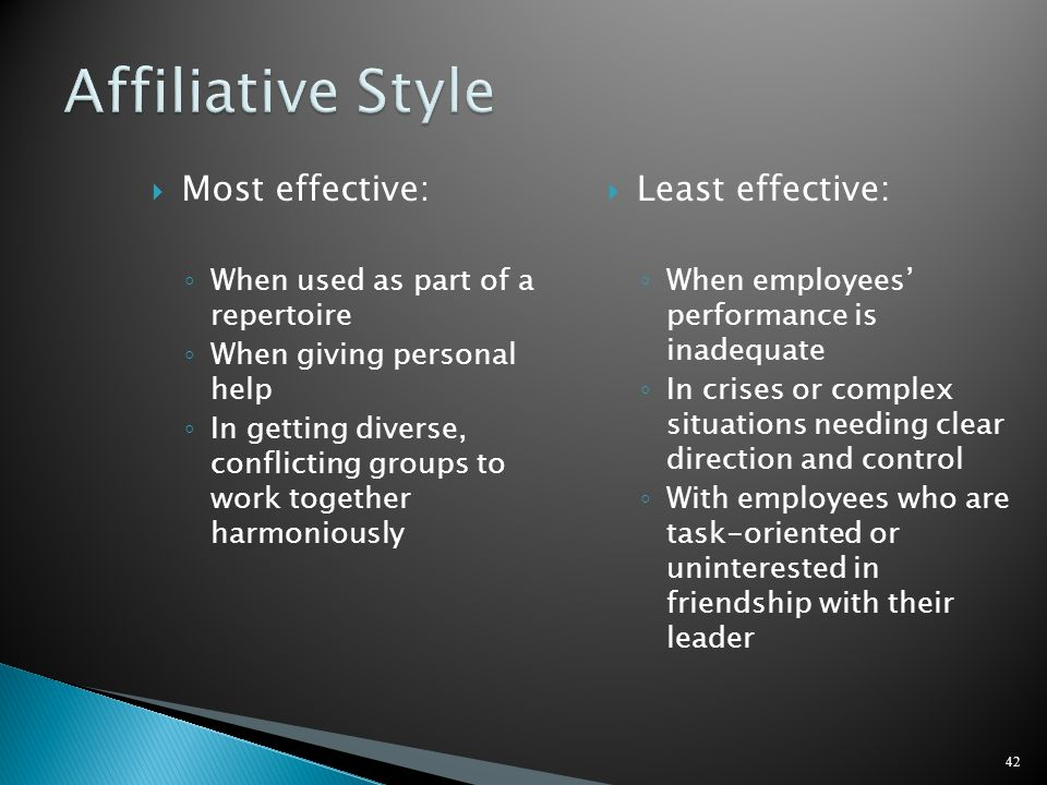 Affiliative Style Most effective: Least effective: