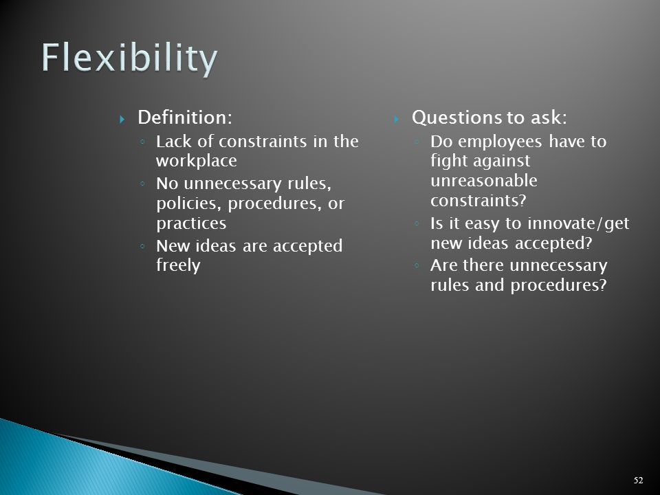 Flexibility Definition: Questions to ask: