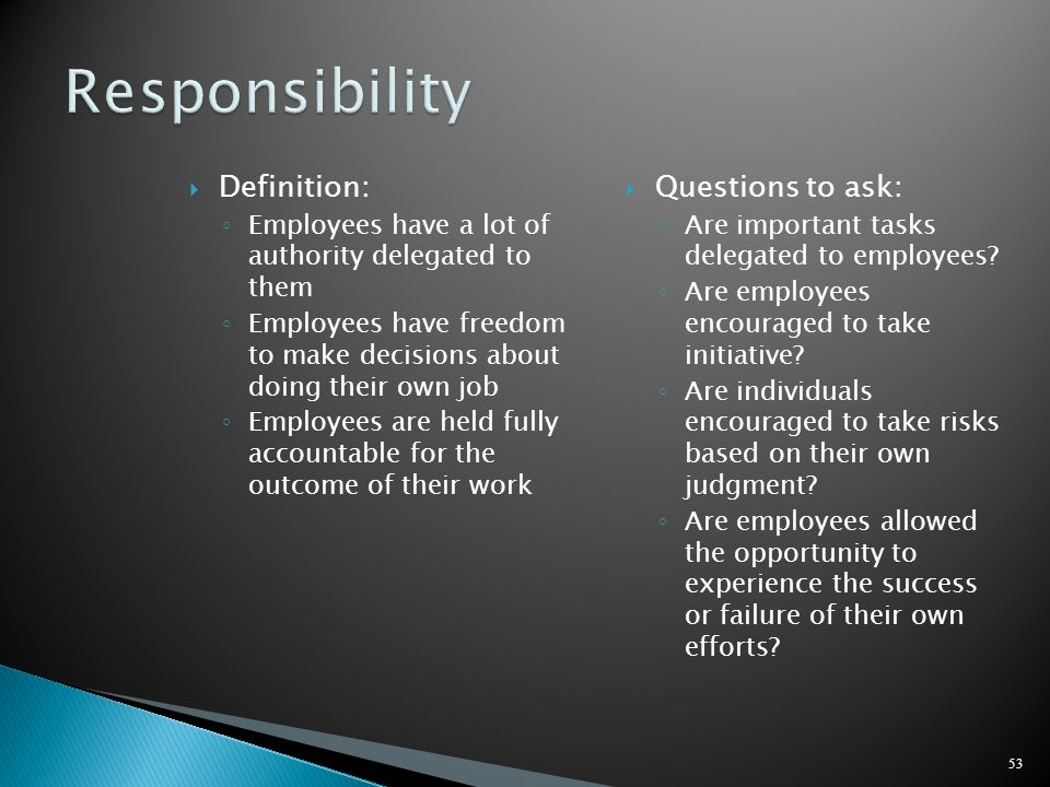 Responsibility Definition: Questions to ask: