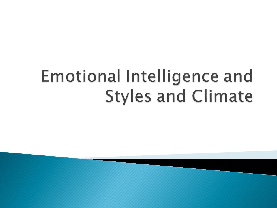 Emotional Intelligence and Styles and Climate