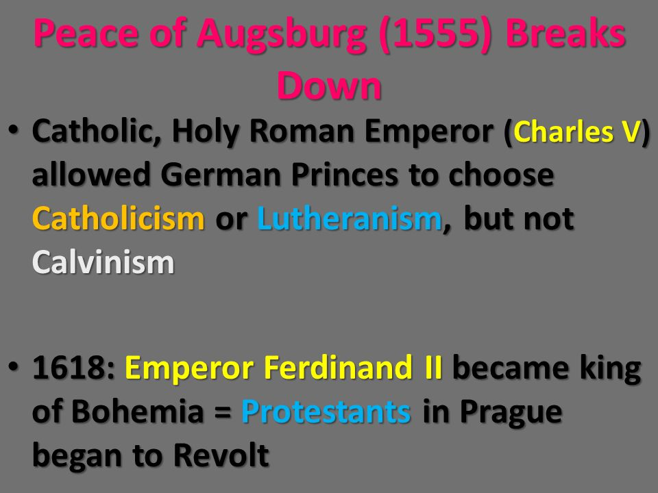 Peace of Augsburg (1555) Breaks Down