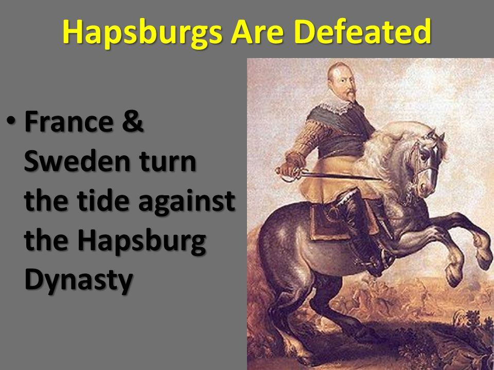 Hapsburgs Are Defeated