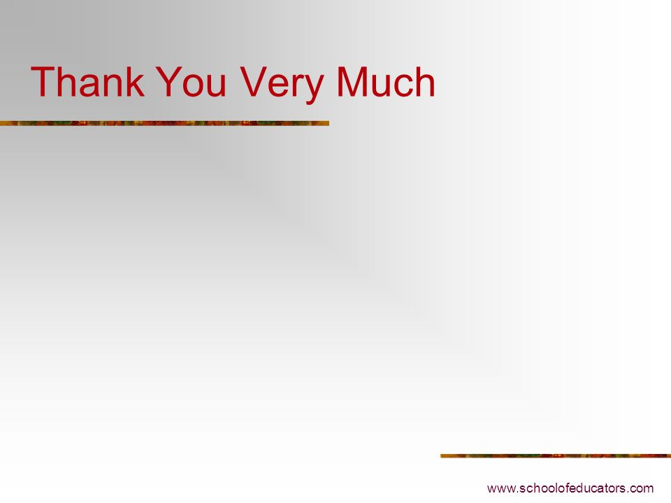 Thank You Very Much www.schoolofeducators.com