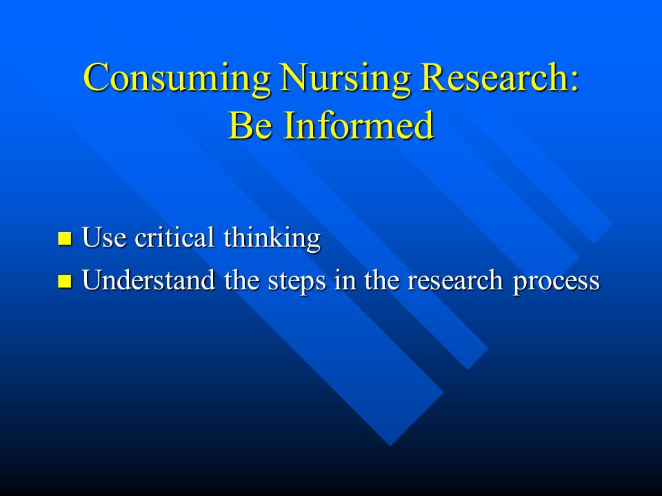 Consuming Nursing Research: Be Informed