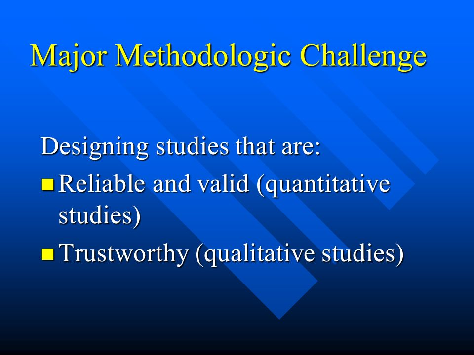Major Methodologic Challenge