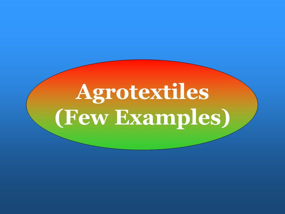 Agrotextiles (Few Examples)