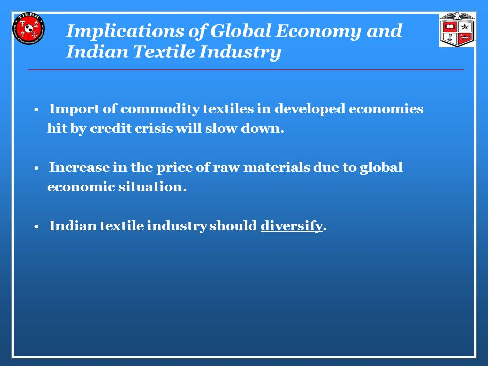 Implications of Global Economy and Indian Textile Industry