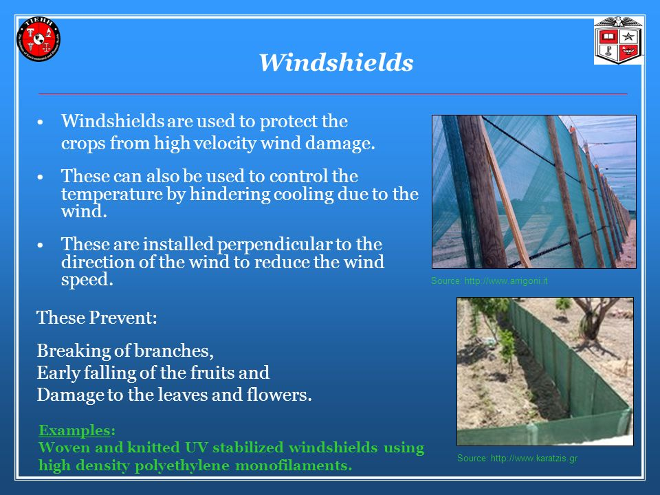Windshields Windshields are used to protect the