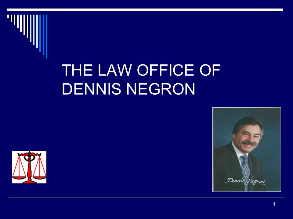 THE LAW OFFICE OF DENNIS NEGRON