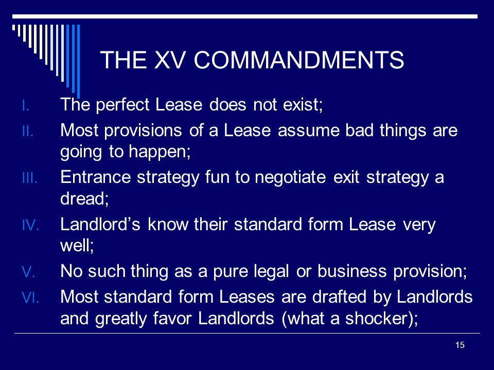 THE XV COMMANDMENTS The perfect Lease does not exist;
