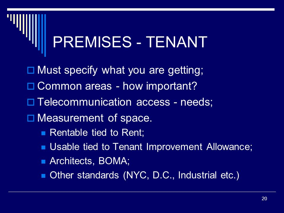 PREMISES - TENANT Must specify what you are getting;