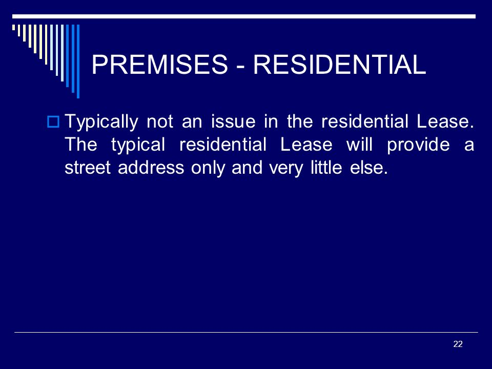 PREMISES - RESIDENTIAL