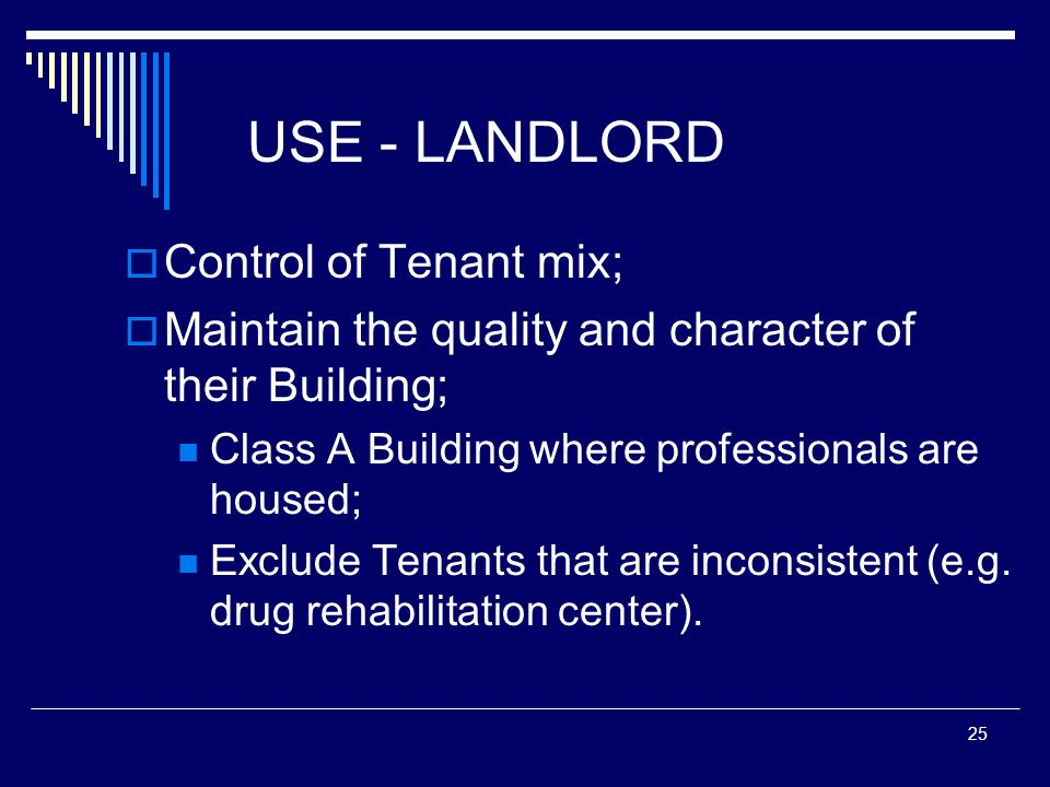 USE - LANDLORD Control of Tenant mix;