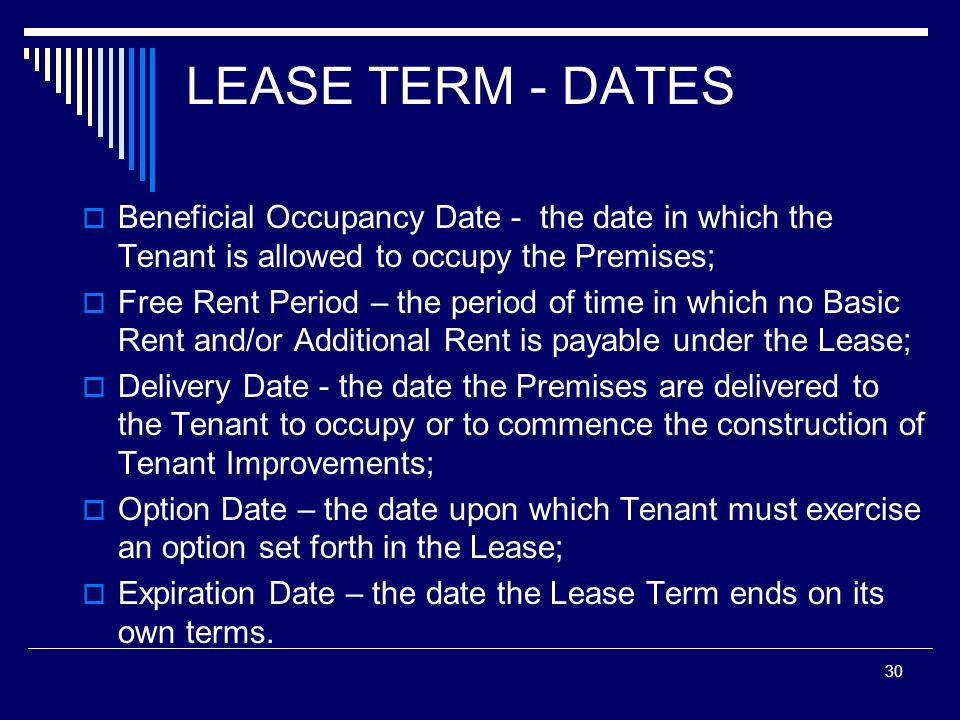 LEASE TERM - DATES Beneficial Occupancy Date - the date in which the Tenant is allowed to occupy the Premises;