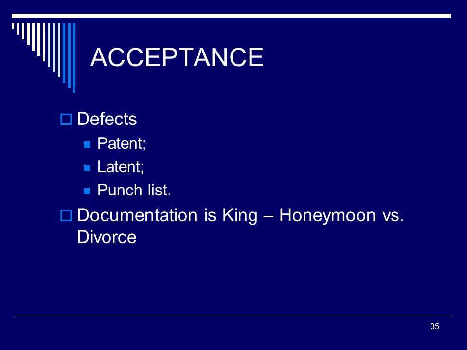 ACCEPTANCE Defects Documentation is King – Honeymoon vs. Divorce