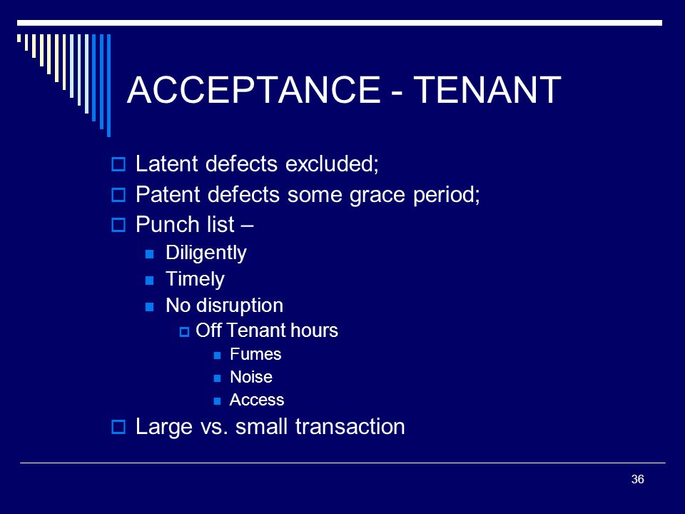 ACCEPTANCE - TENANT Latent defects excluded;