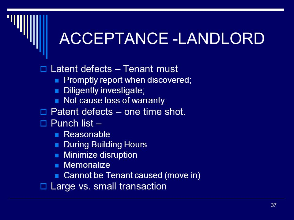 ACCEPTANCE -LANDLORD Latent defects – Tenant must