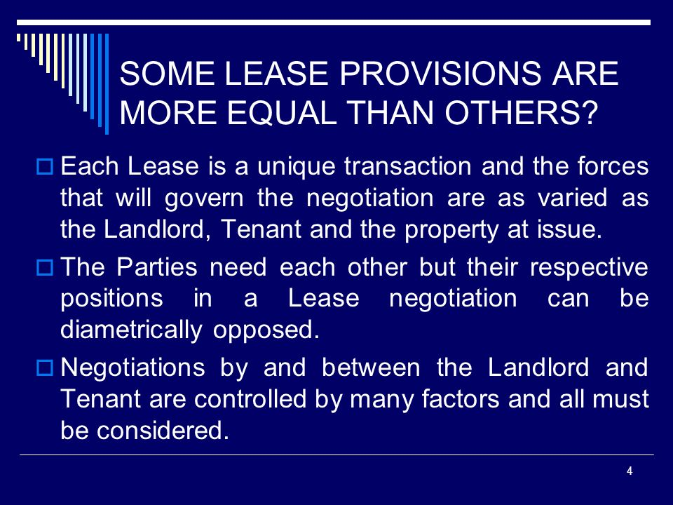 SOME LEASE PROVISIONS ARE MORE EQUAL THAN OTHERS