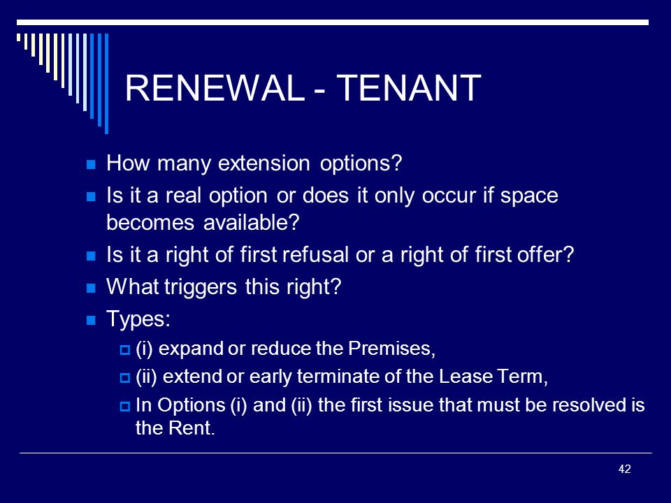 RENEWAL - TENANT How many extension options